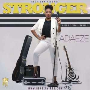 """Adaeze - """"Stronger"""" (Prod. by Frank Edwards)"""